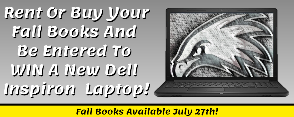 Rent or buy your fall books and be entered to win a dell inspiron 3000 laptop! Order fall books  starting July 27th!