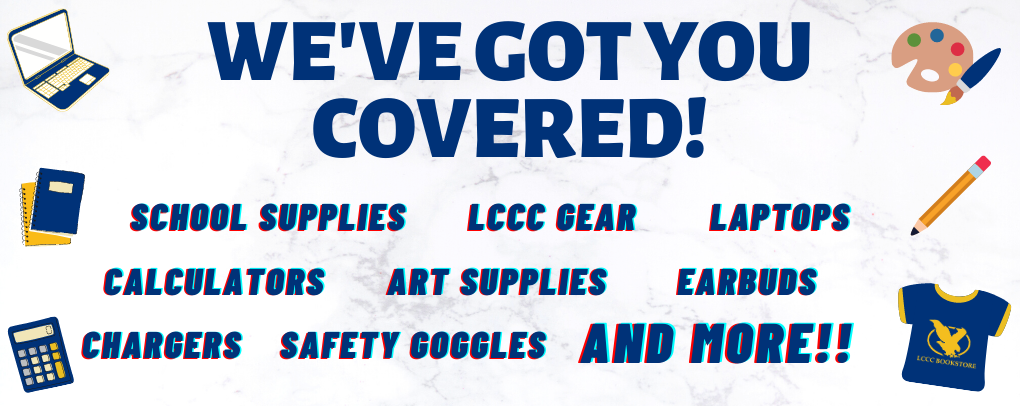 We've got you covered! school supplies, art supplies, laptops, calculators, chargers, earbuds, and more!