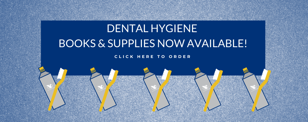 Dental Hygiene Books & Supplies Now Available