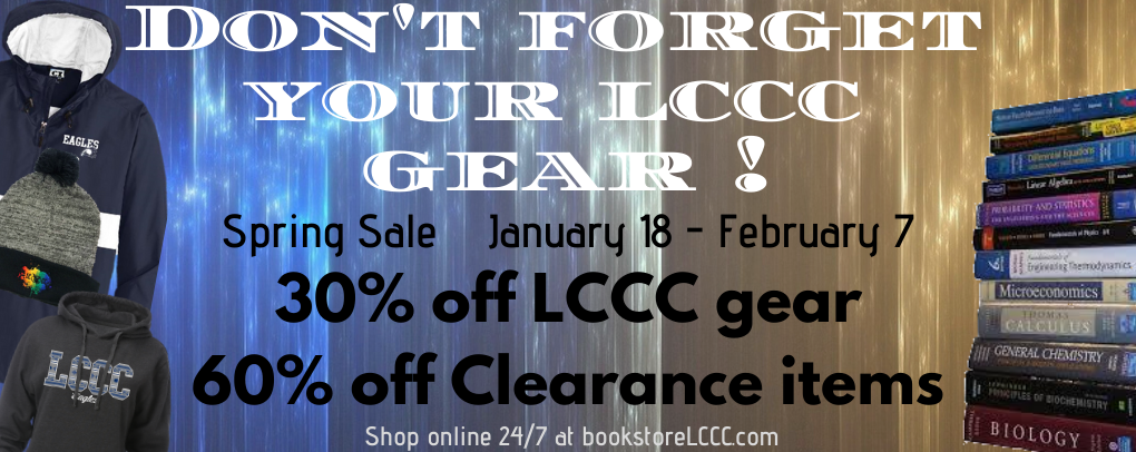 Don't forget your LCCC gear! 30% off LCCC gear. 60% off clearance items. January 18- February 7th