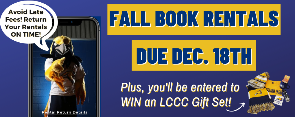 Fall rentals due back December 18th! Avoid late fees and be entered to win an LCCC gift set!