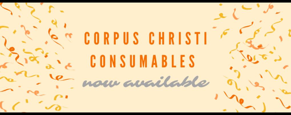 Corpus Christi Consumables now available