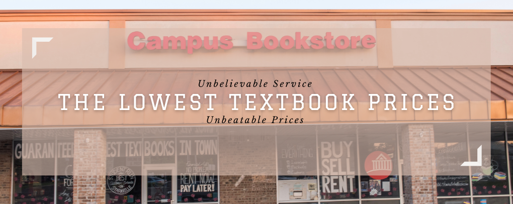 Campus Bookstore has the lowest textbook prices in Starkville.