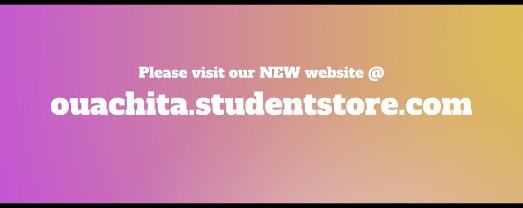 Click here for our new website! ouachita.studentstore.com