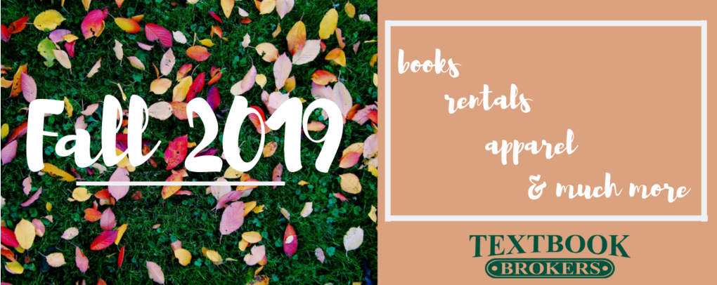 Fall 2019: Books, Rentals, Apparel, and Much More