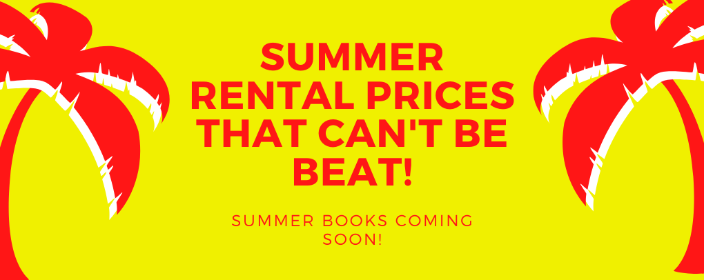 Summer prices that can't be beat.  Summer books available soon