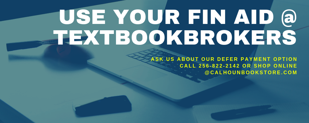 USE FIN AID AT TEXTBOOK BROKERS. ASK ABOUT DEFER PAYMENT OPTION