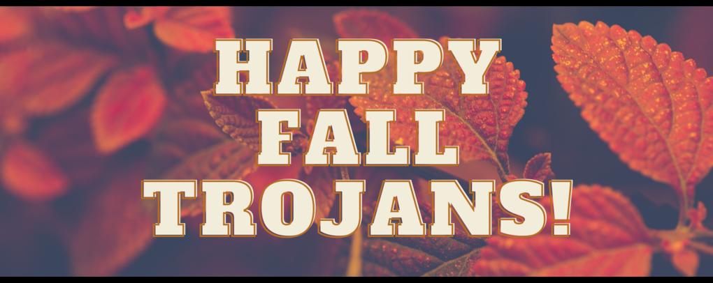Happy Fall Trojans!