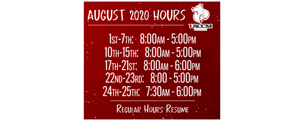 August 2020 hours: 1st-7th 8-5, 10th-15th 8-5, 17th-21st 8-6, 22nd-23rd 8-5, 24th-25th 7:30-6, then regular hours resume