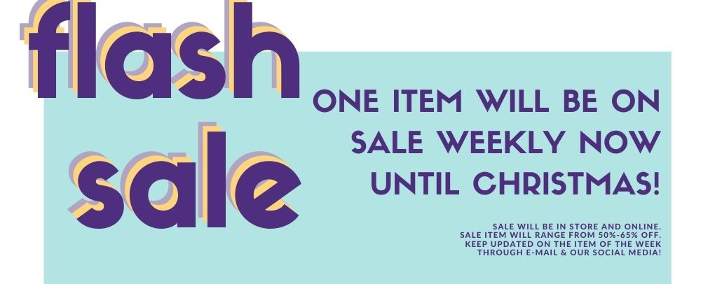 Information about Flash Sale items. A new item will be on sale weekly until Christmas.