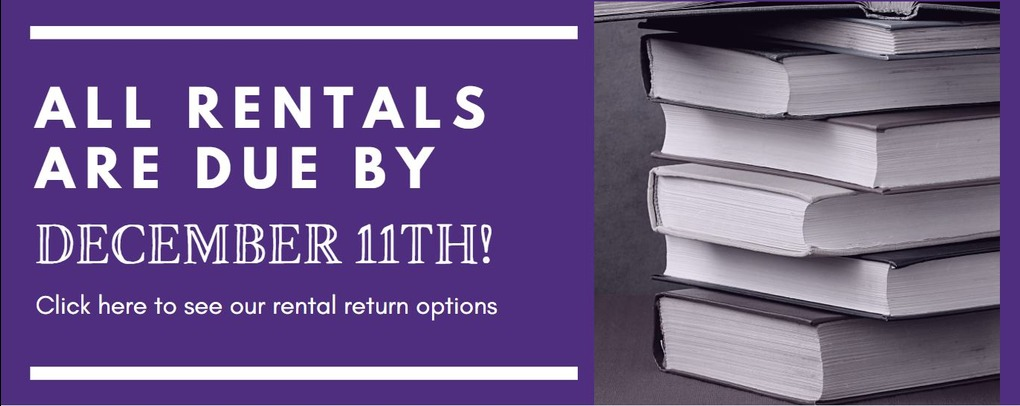 All rentals are due by December 11th!