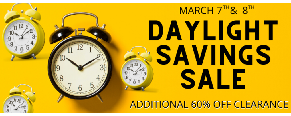 DAYLIGHT SAVINGS SALE ADDITIONAL 60% OFF CLEARANCE