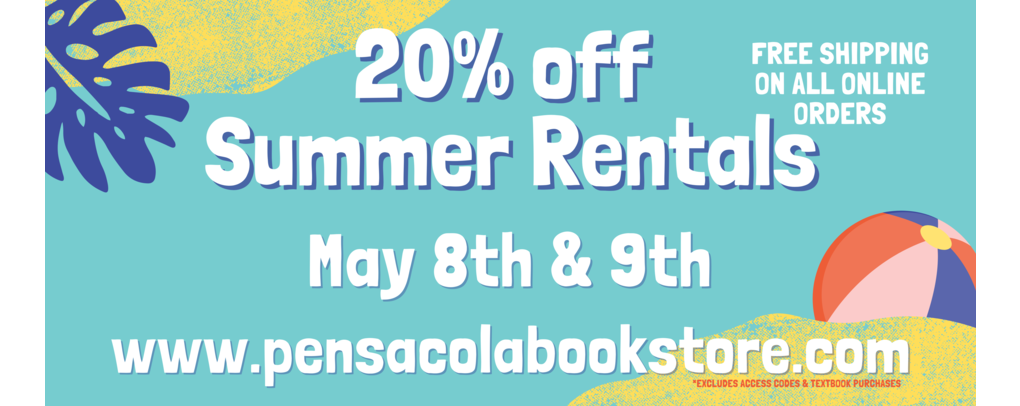 20% OFF SUMMER RENTALS May 8th & 9th *excludes access codes and textbook purchases