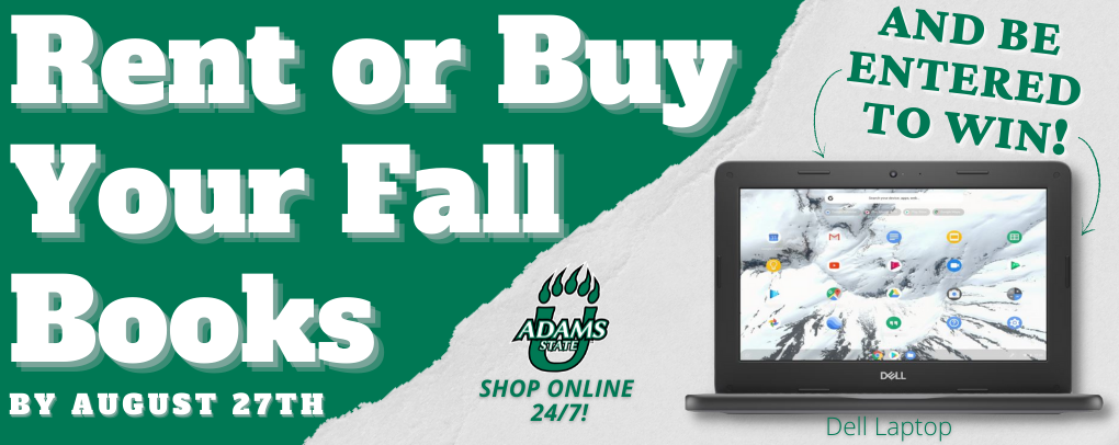 Rent or buy your fall books and be entered to win a dell laptop. Order by Aug. 27th!
