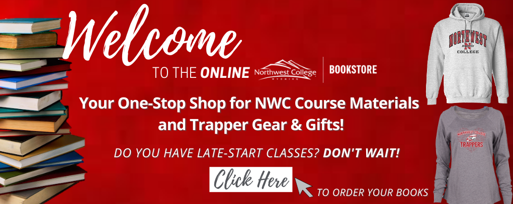 Welcome to the ONLINE NWC Bookstore. Your one-stop shop for NWC Course materials and Trapper gear & gifts! Late start classes? Don't wait! Click HERE!
