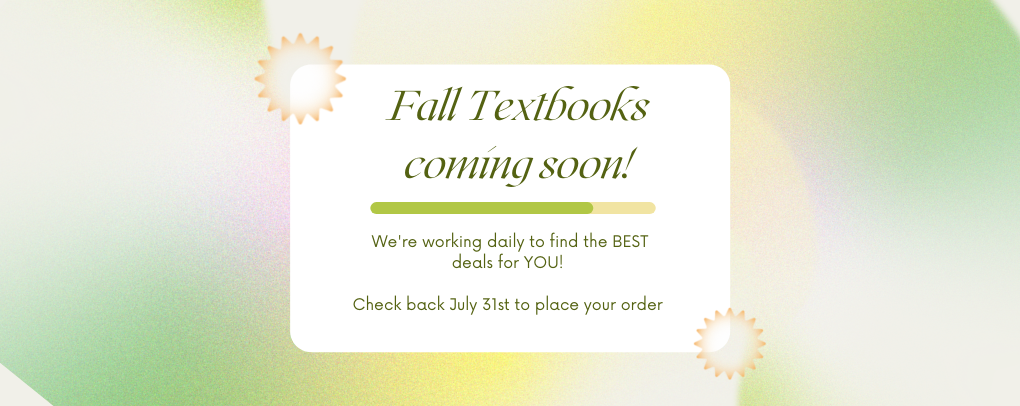Fall Textbooks coming soon!