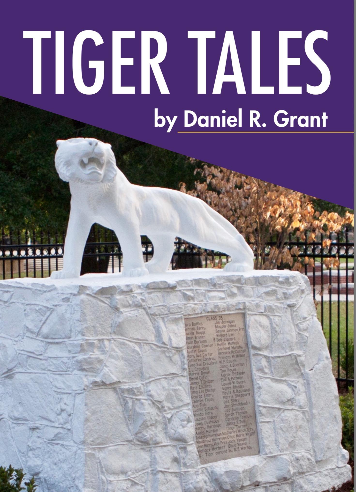 Tiger Tales by Daniel R. Grant