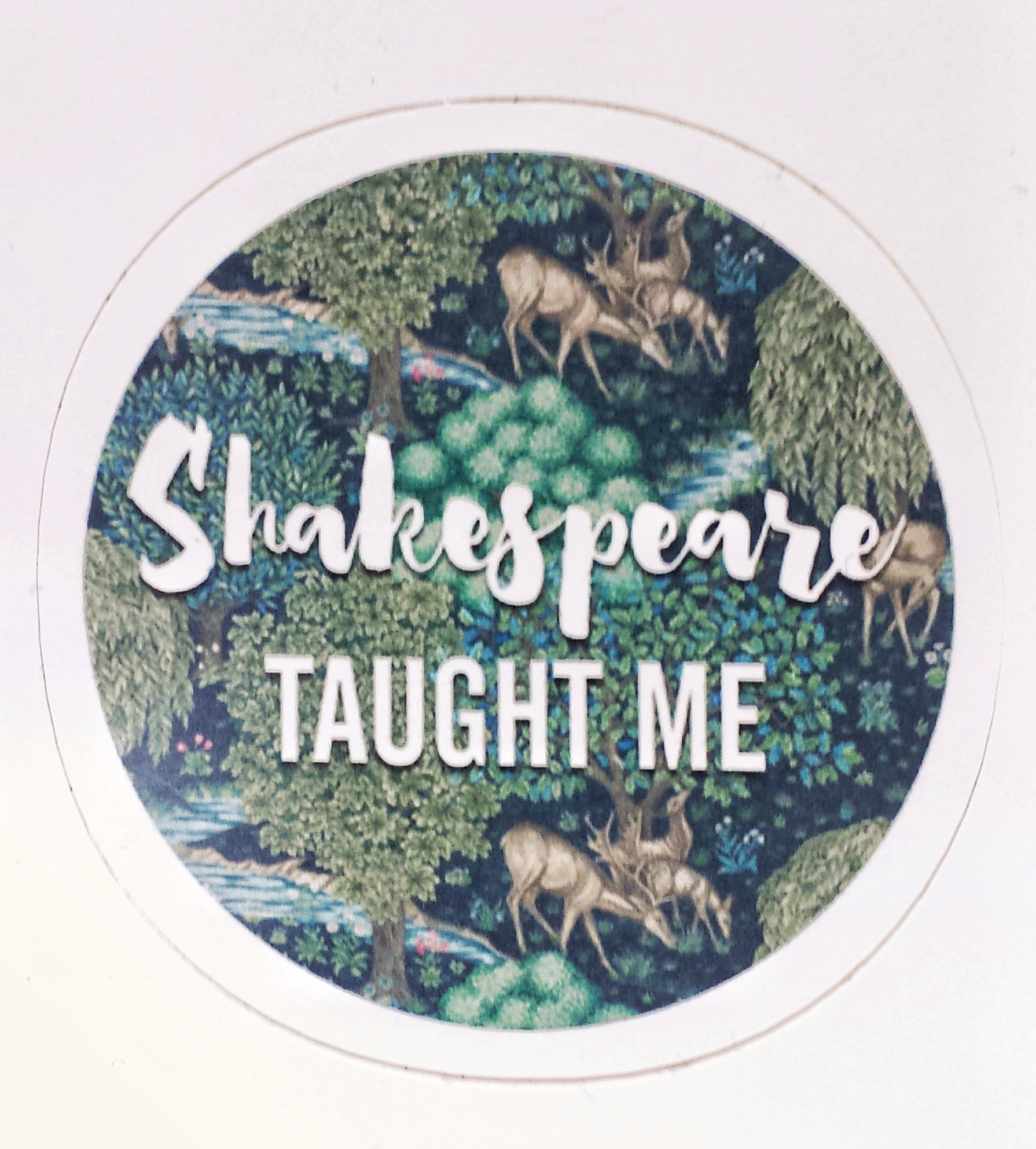 Shakespeare Taught Me Sticker