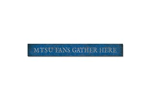 MTSU Fans Gather Here Doorway Plank Sign 4x36
