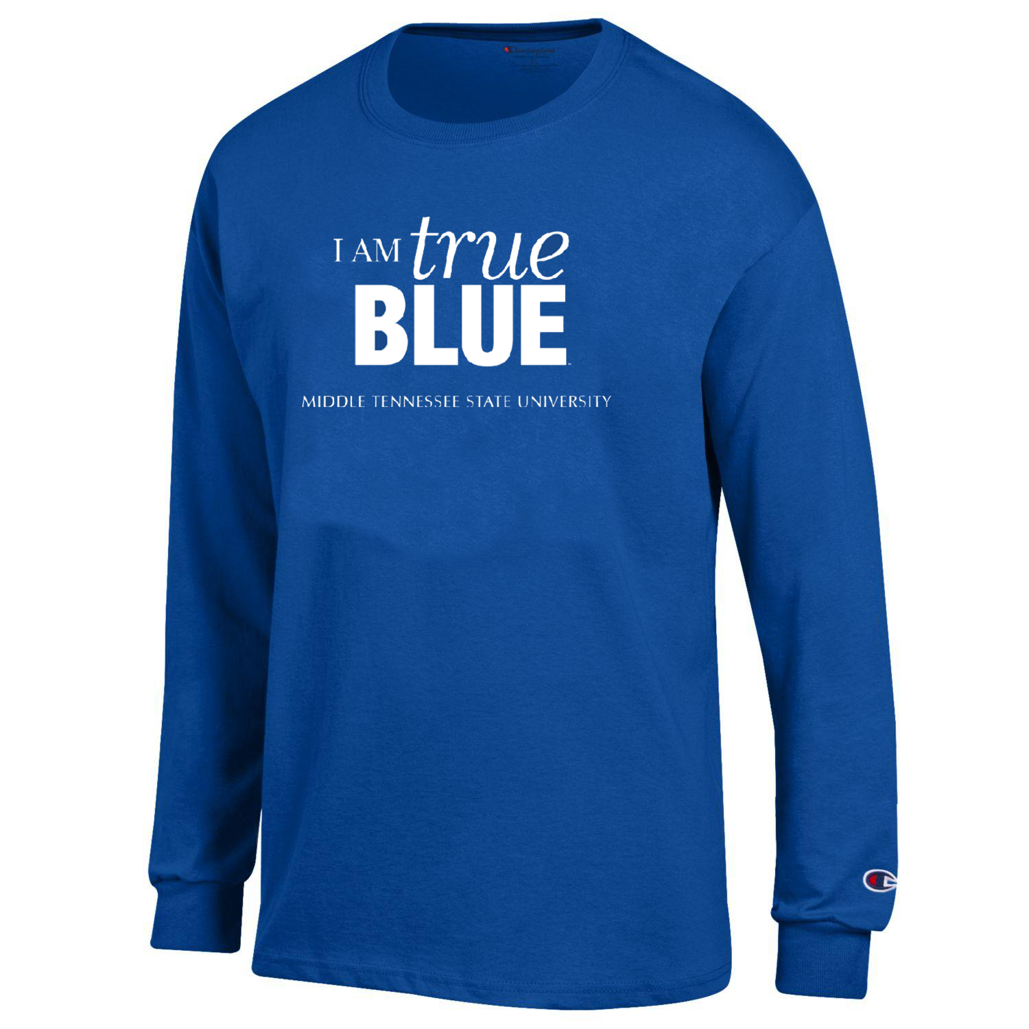 I Am True Blue Middle Tennessee State University Long Sleeve Shirt