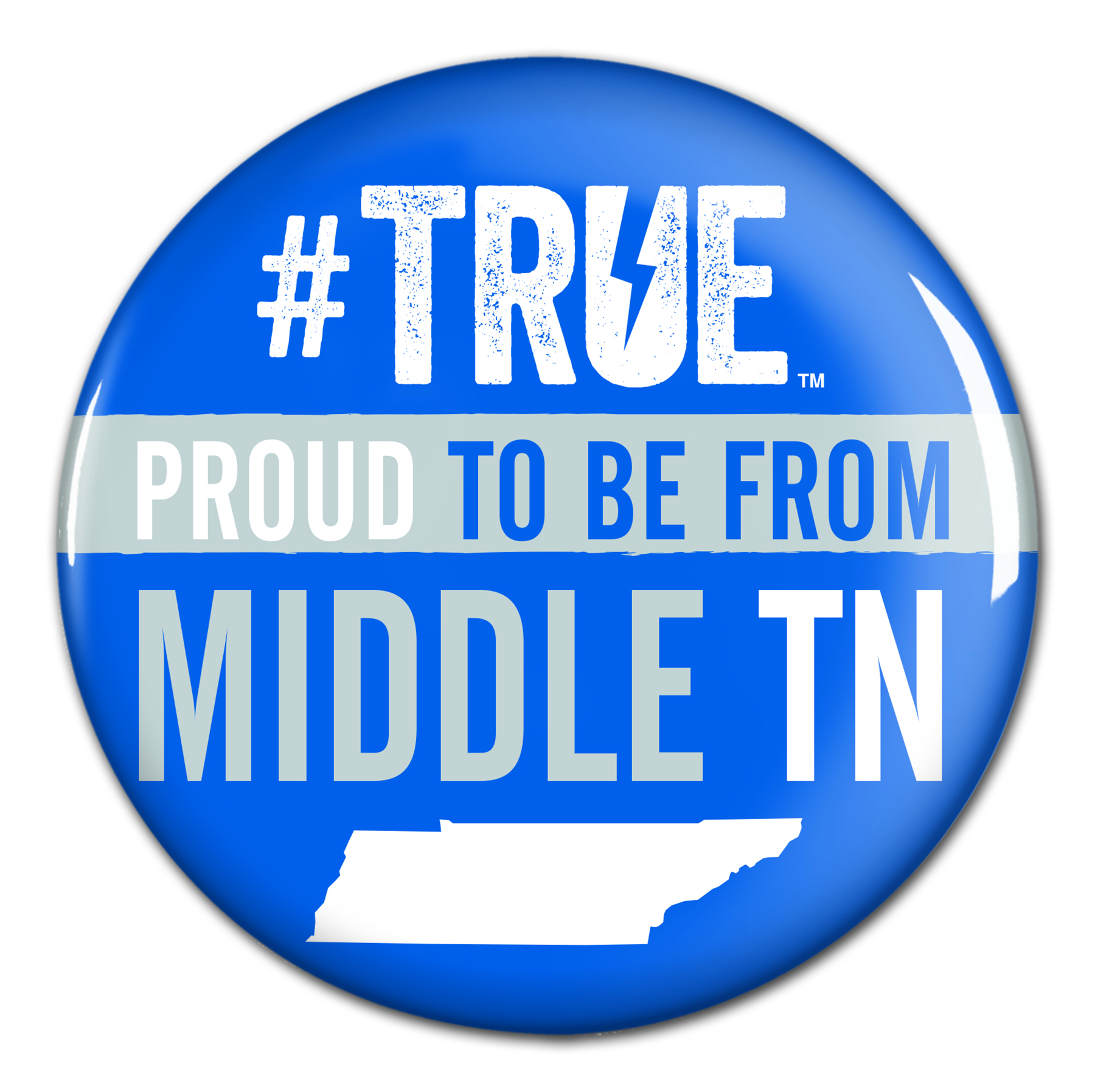 "#TRUE Proud to be from Middle TN 3"" Button"