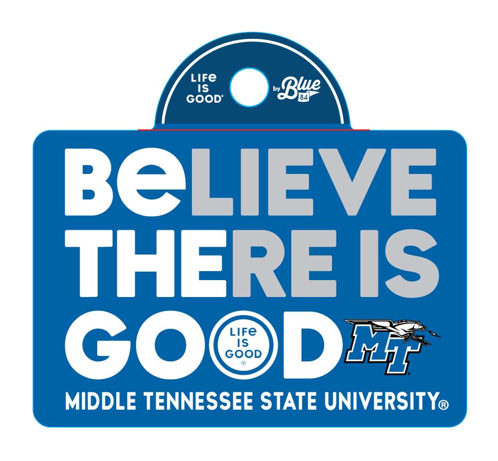 MTSU Believe Life is Good® Sticker