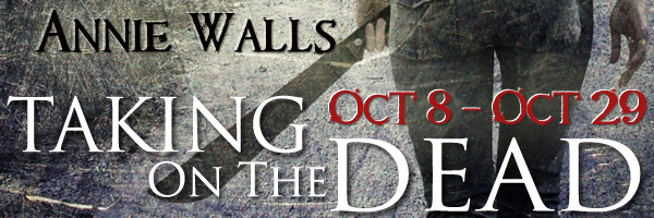 Taking+on+the+Dead+Tour+Banner+copy Taking on the Dead Blog Tour: World Building with Annie Walls