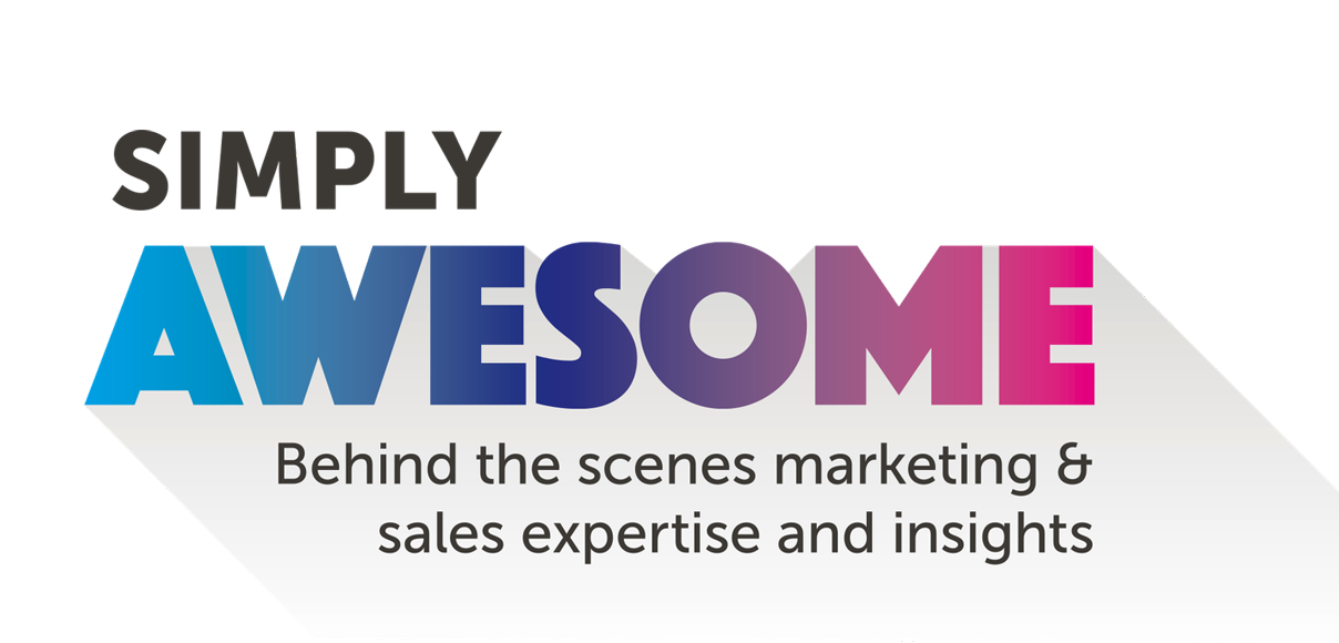 Simply Awesome. Behind the scenes marketing & sales expertise and insights.