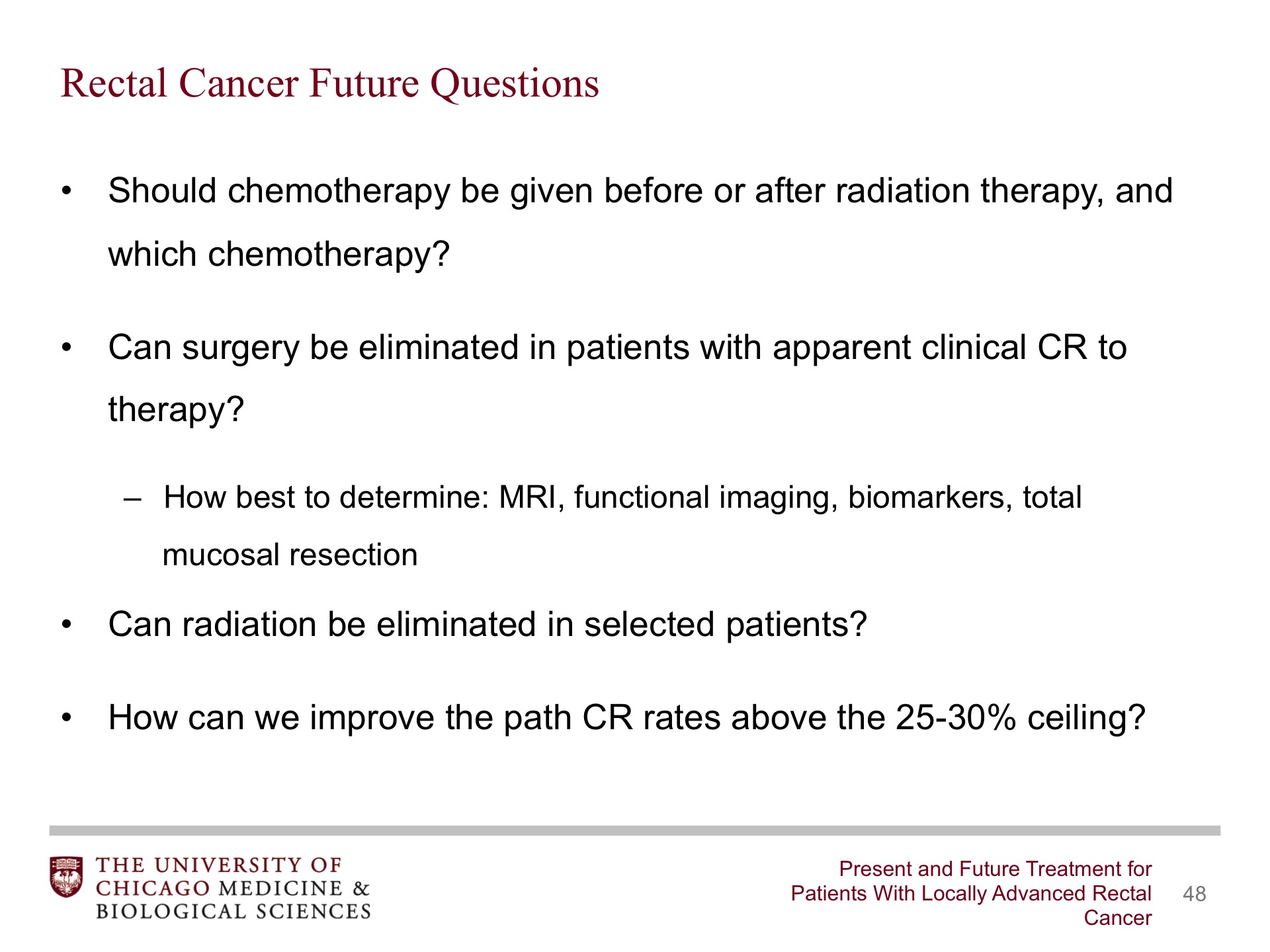 Present And Future Treatment For Patients With Locally Advanced Rectal Cancer Broadcastmed