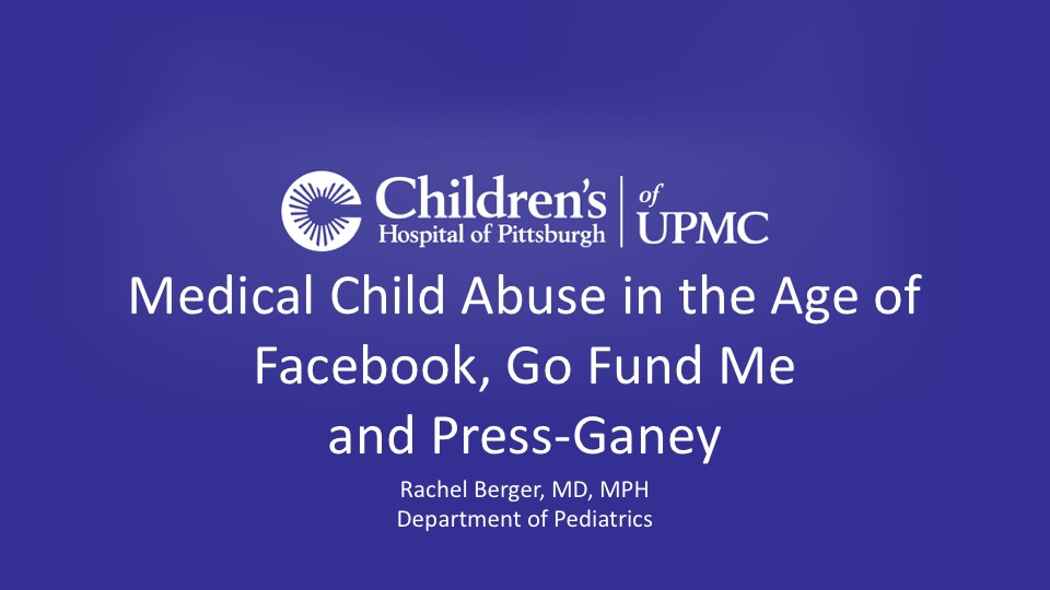 Medical Child Abuse in the Age of Facebook, Go Fund Me, and Press