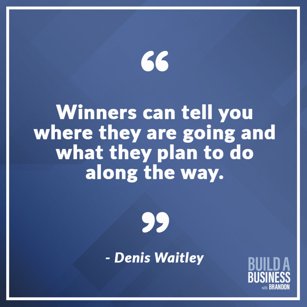 Winners can tell you where they are going and what they plan to do along the way.