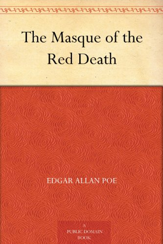an overview of the masque of the red death by edgar allan poe