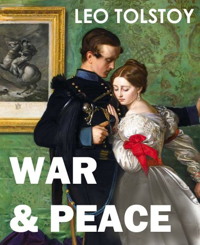 the negative viewpoint of war as described in leo tolstroys novel war and peace