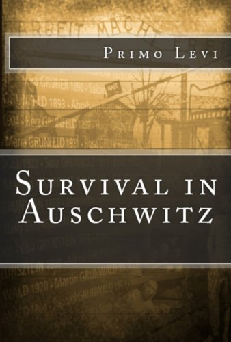primo levi survival in auschwitz essay Survival in auschwitz (if this is a man) survival in auschwitz is written from the point-of-view of primo levi's title, survival in auschwitz, is direct.