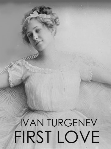 first love by ivan turgenev Buy a cheap copy of first love book by fyodor dostoyevsky i love the way ivan turgenev writes it is a true first person narrative.