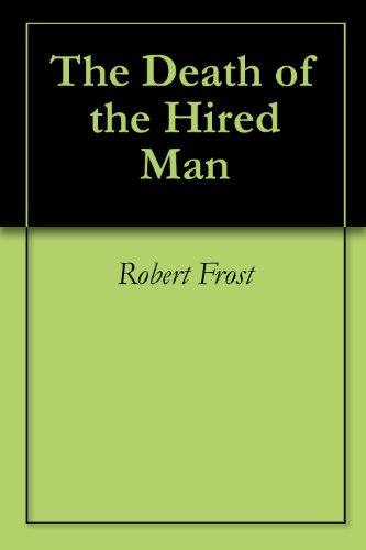 themes of the poem the death of the hired man by robert frost
