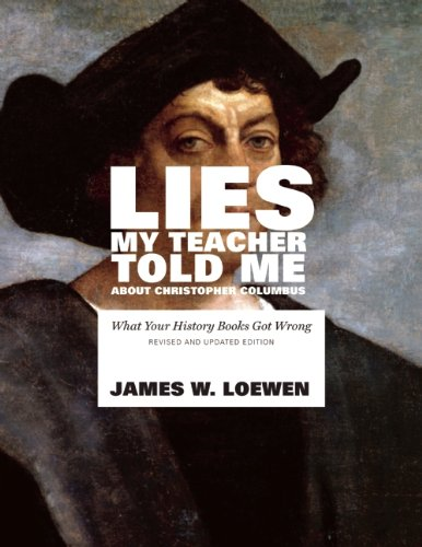 an analysis of james w loewens book lies my teacher told me Read book review: lies my teacher told me by james w loewen winner of the 1996 american book award and the oliver cromwell cox award for distinguished anti-ra.