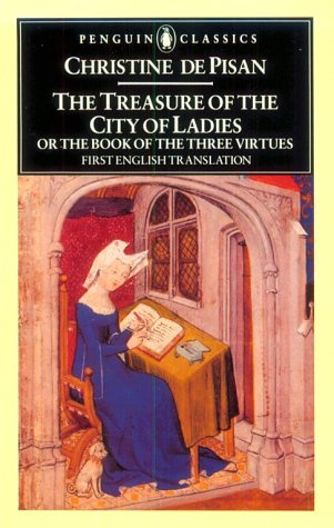 the various aspects of womens lives in christine de pisans book the treasure of the city of ladies Christine de pizan also finished by 1405 the treasure of the city of ladies (le tresor de la their lives and the book of the city of ladies by christine.
