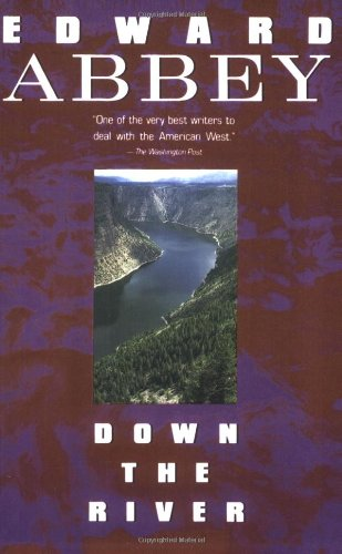 analysis of down the river by edward abbey essay