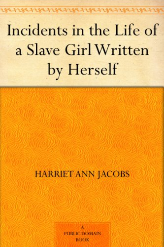 refuge and freedom in the autobiography incidents in the life of a slave girl by harriet ann jacobs Harriet ann jacobs took a step freedom the young slave woman detail in her autobiography, incidents in the life of a slave girl, written by.