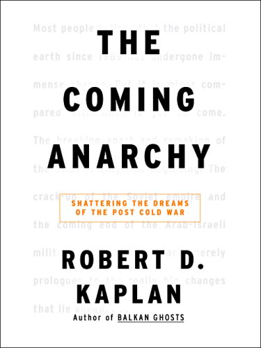 the comming anarchy Mr kaplan talked about his book [the coming anarchy: shattering the dreams of the post cold war], published by random house.