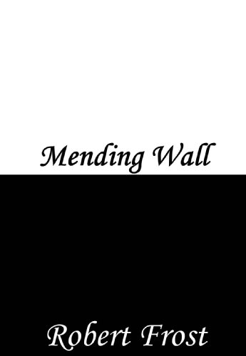 mending wall Mending wall has 162 ratings and 7 reviews jon(athan) said: read by leonard nimoy - an art evans production (youtube) - how hauntingly pertinent this po.