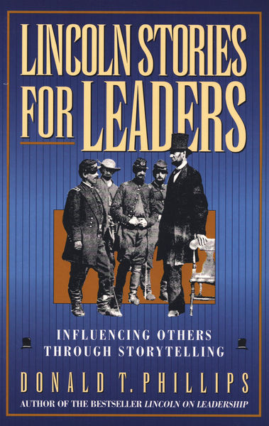 lincoln on leadership by donald t phillips Donald t phillips is a best-selling non-fiction author who has written over 20 books as part of the trilogy that includes the founding fathers on leadership and martin luther king, jr on leadership, lincoln on leadership helped establish the historical leadership genre.