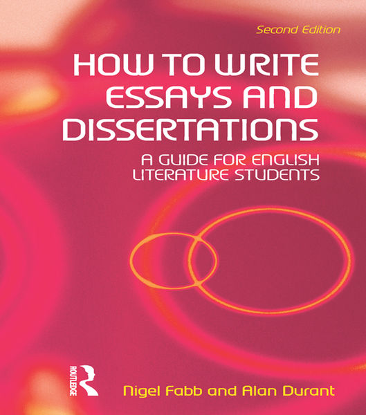 fabb and durant how to write essays and dissertations Fabb, nigel and durant, alan (2005) how to write essays and dissertations: a guide for english literature students 2nd edition pearson education ltd isbn 0582784557.