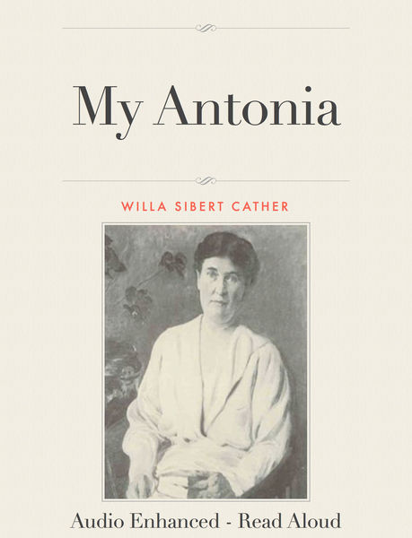 an interpretation of willa cathers my antonia My antonia research papers focus on the characters in the novel give of themselves, body and soul, to be in america and be a part of the immigrant experience through examination of cather's treatment of jim burden and various other characters, the my antonia research paper appears as though.
