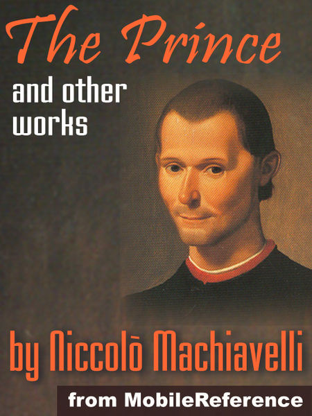 the prince and the discourses by niccolo The prince niccolò machiavelli glossary africa: at the time machiavelli is writing about on page18, 'africa' named a coastal strip of north africa, including some of what are now tunisia, algeria, and libya.