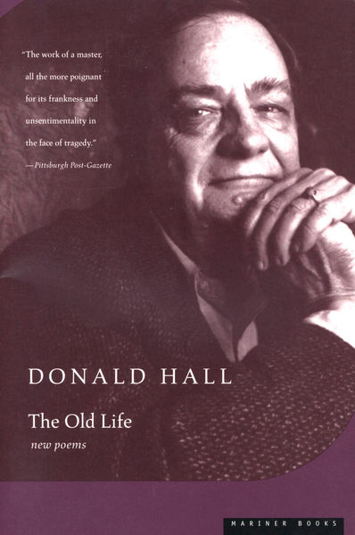 a biography of donald hall an american poet Daniel hoffman: daniel hoffman, american poet and educator whose verse is noted for its merging of history  american poetry and poetics: donald hall ws merwin.