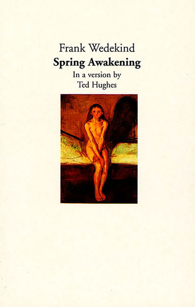 analysis ofthe play spring awakening frank wedekind Summary they have to trees to shield them from the world and their hearts to play the soundtrack of spring awakening - frank wedekind (64) spring awakening.
