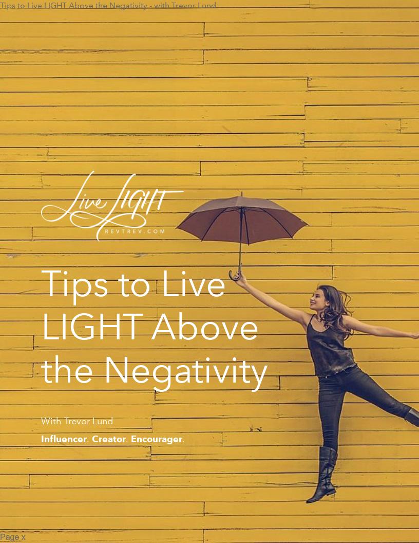 Tips to Live LIGHT Above the Negativity