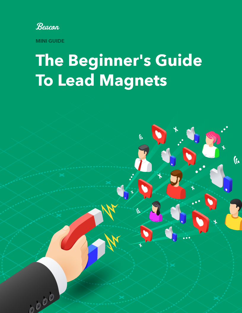 The Beginner's Guide To Lead Magnets